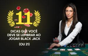 11 dicas que você deve se lembrar ao jogar Black Jack